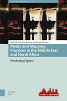 Media and Mapping Practices in the Middle East and North Africa PDF