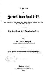 System der Zettelbankpolitik: mit besonderer Rücksicht auf das geltende Recht und auf deutsche Verhältnisse : ein Handbuch des Zettelbankwesens