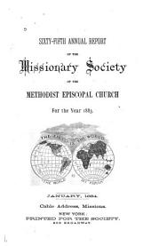 Annual Report of the Missionary Society of the Methodist Episcopal Church: Volume 65