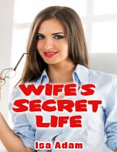 Wife's Secret Life