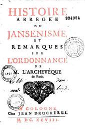 Histoire abrégée du jansénisme et remarques sur l'ordonnance de Mgr. L'Archevêque de Paris
