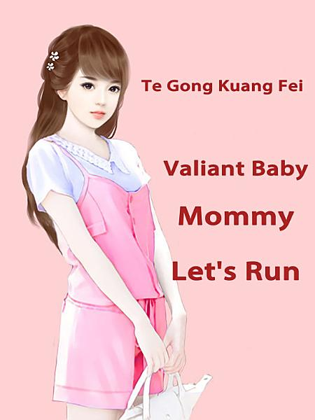 Valiant Baby Mommy Lets Run