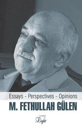 M. Fethullah Gulen: Essays – Perspectives – Opinions