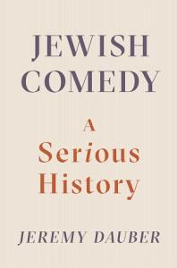 Jewish Comedy  A Serious History Book