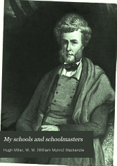 My Schools and Schoolmasters: Or, The Story of My Education