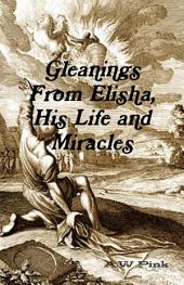 Gleanings from Elisha, His Life and Miracles