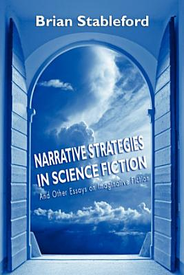 Narrative Strategies in Science Fiction and Other Essays on Imaginative Fiction PDF