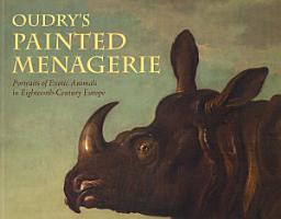Oudry s Painted Menagerie PDF