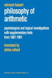 Philosophy of Arithmetic: Psychological and Logical Investigations with Supplementary Texts from 1887–1901