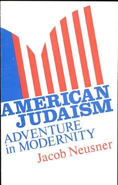 American Judaism  Adventure in Modernity PDF