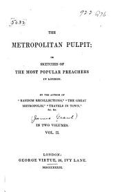 The metropolitan pulpit: or, Sketches of the most popular preachers in London, Volume 2