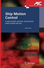 Ship Motion Control: Course Keeping and Roll Stabilisation Using Rudder and Fins