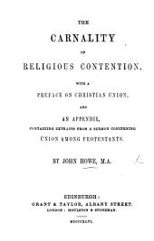 The Carnality of religious Contention. In two sermons on Gal. v. 16 , etc