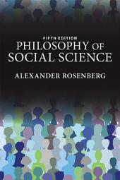 Philosophy of Social Science: Edition 5