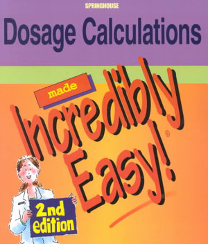 Dosage Calculations Made Incredibly Easy  PDF