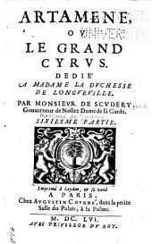 Artamène, ou, Le grand Cyrus: Volume6