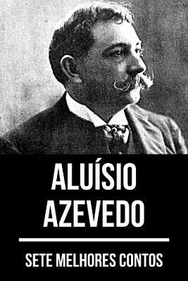 7 melhores contos de Alu  sio Azevedo PDF
