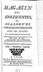 Magasin des adolescentes, ou Dialogues d'une sage gouvernante avec ses élèves de la première distinction. Pour servir de suite au Magasin des enfans