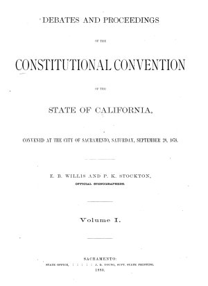 Debates and Proceedings of the Constitutional Convention of the State of California  Convened at the City of Sacramento  Saturday  September 28  1978