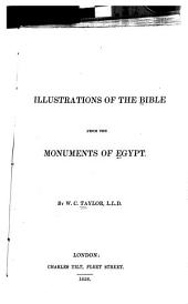 Illustrations of the Bible from the Monuments of Egypt