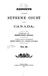 Reports of the Supreme Court of Canada: Volume 10