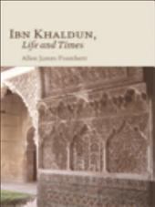 Ibn Khaldun: Life and Times: Life and Times