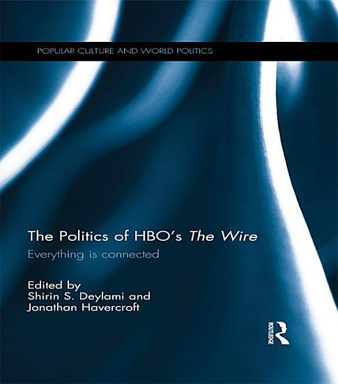 The Politics of HBO   s The Wire PDF