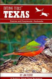Birding Trails Texas: Prairies and Pineywoods, Panhandle, 216 Trails for the Avid Birder