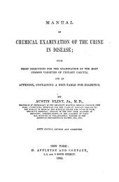Manual of Chemical Examination of the Urine in Disease: With Brief Directions for the Examination of the Most Common Varieties of Urinary Calculi