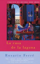 La casa de la laguna: (The House on the Lagoon - Spanish-language edition)