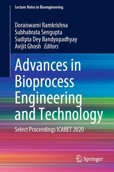 Advances in Bioprocess Engineering and Technology PDF