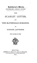 The Scarlet Letter ; And, The Blithedale Romance