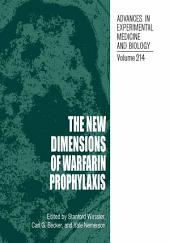 The New Dimensions of Warfarin Prophylaxis
