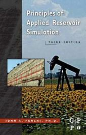 Principles of Applied Reservoir Simulation: Edition 3