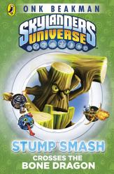 Skylanders Mask Of Power Stump Smash Crosses The Bone Dragon Book PDF