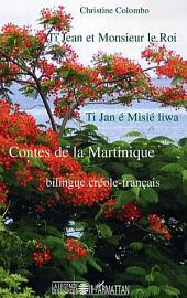 Ti Jean et Monsieur le Roi / Ti Jan et Misié liwa: Contes de la Martinique