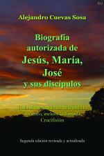 Biografia Autorizado de Jesus, Maria, Jose Y Sus Discipulos Segunda Edicíon