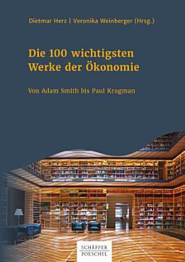 Die 100 wichtigsten Werke der   konomie PDF
