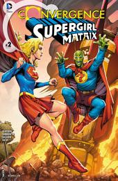 Convergence: Supergirl: Matrix (2015-) #2