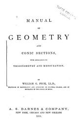 Manual of Geometry and Conic Sections: With Applications to Trigonometry and Mensuration