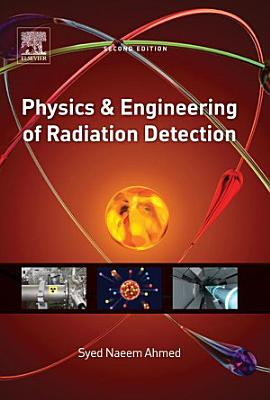 Physics and Engineering of Radiation Detection PDF