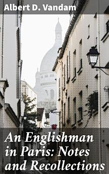 An Englishman in Paris  Notes and Recollections PDF