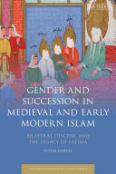 Gender and Succession in Medieval and Early Modern Islam