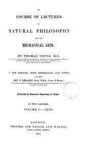 A Course of Lectures on Natural Philosophy and the Mechanical Arts: 1