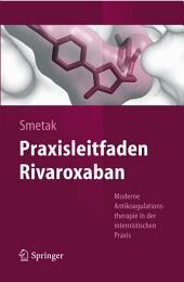 Praxisleitfaden Rivaroxaban: Moderne Antikoagulationstherapie in der internistischen Praxis