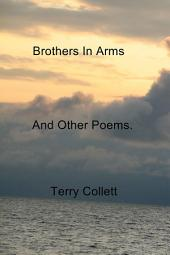 Brothers In Arms: And Other Poems.