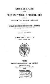 Confessions d'un protonotaire apostolique, suivies de l'histoire d'une annexion pontificale: extrait du Mémoire de F. Liverani