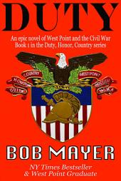 West Point to Mexico: Book I in the Duty, Honor, Country Trilogy