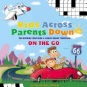 Kids Across, Parents Down: On the Go