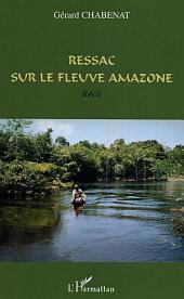 Ressac sur le fleuve Amazone: Récit